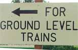 for_ground_level_trains_sign.jpg